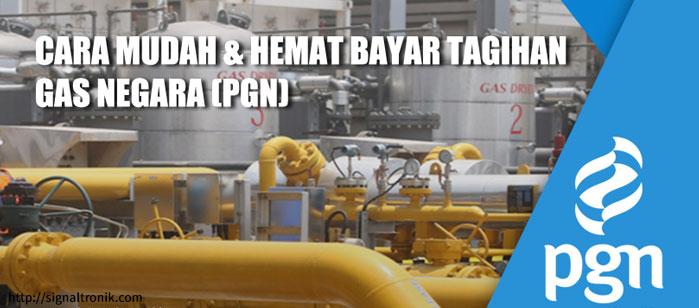 Cara Mudah dan Hemat Bayar Gas Negara (PGN) & Pertagas